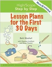 High Scope Step By Lesson Plans For The First 30 Days