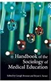 Handbook of the Sociology of Medical Education, , 0415534186