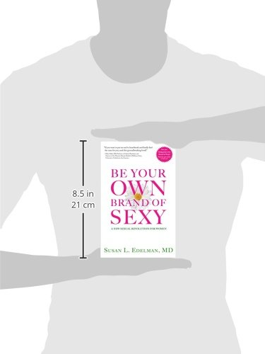 Be Your Own Brand of Sexy  A New Sexual Revolution for Women  Susan L.  Edelman  9781942343226  Amazon.com  Books e890f664c
