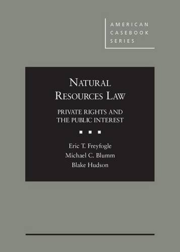 Natural Resources Law: Private Rights and the Public Interest