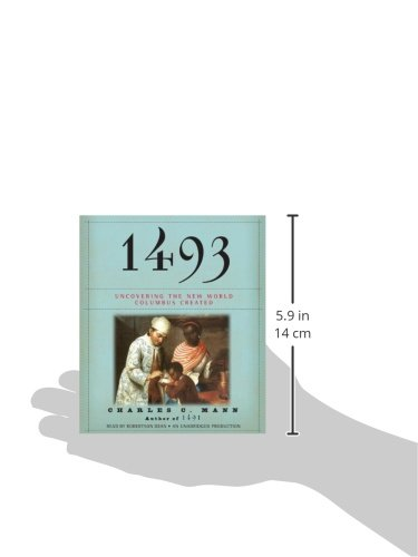 1493: Uncovering the New World Columbus Created by Random House Audio