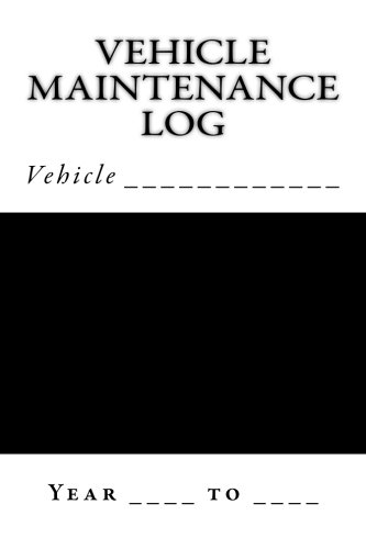 Vehicle Maintenance Log: Black and White Cover (S M Car Journals) PDF
