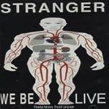 Stranger: We Be Live