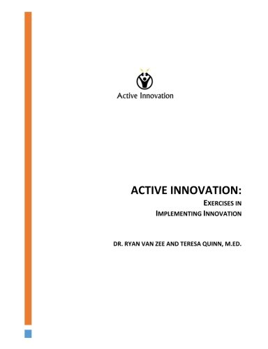 Active Innovation: Exercises in Implementing Innovation