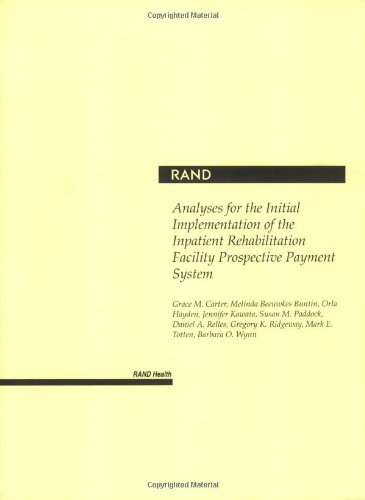 Analyses for the Initial Implementation of the Inpatient Rehabilitation Facility Prospective Payment System (2002)