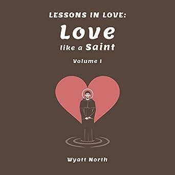 Amazon com: Lessons in Love: Love Like a Saint (Volume 1