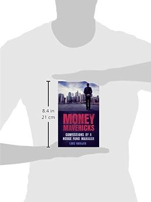 Money Mavericks: Confessions of a Hedge Fund Manager: Lars