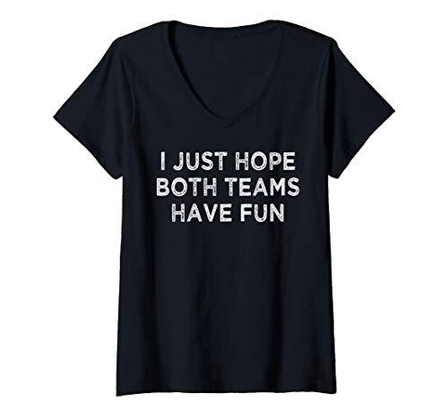 Team Womens V-neck - Womens I just hope both teams have fun gift V-Neck T-Shirt