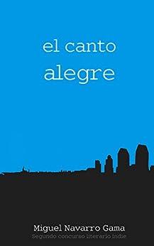 EL CANTO ALEGRE de [Gama, Miguel Navarro]