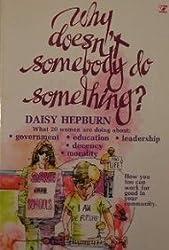 Why Doesn't Somebody Do Something?