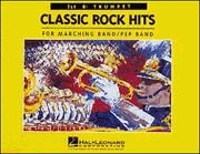 Classic Rock Hits 1st Trumpet (For Marching/Pep Band) (Trumpet Rock)