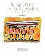 Strengths-Based Generalist Practice (3rd, 10) by Poulin, John [Paperback (2009)]