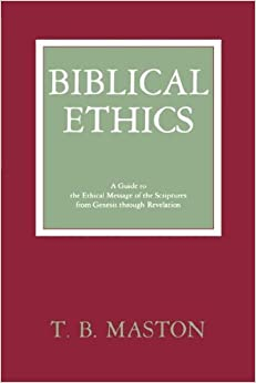 Book BIBLICAL ETHICS by T. B. Matson (1997-06-01)