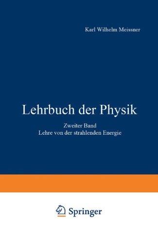 Lehrbuch der Physik: Lehre von der strahlenden Energie Zweiter Band (German Edition)