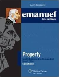 Emanuel Law Outlines: Property Keyed to Dukeminer, Seventh Edition