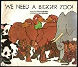 We Need a Bigger Zoo!, Eve Bunting, 0663254469