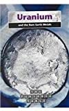 Uranium and the Rare Earth Metals, Nigel Saunders, 1403455007