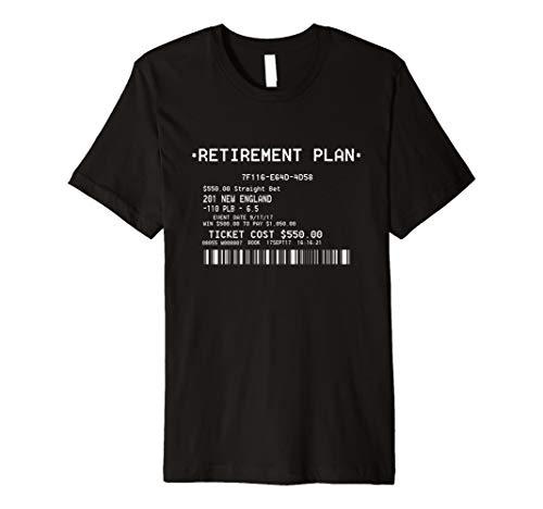 Retirement Plan Sportsbook betting ticket T-shirt