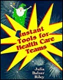 Instant Teaching Tools for Health Care Teams, Riley, Julia B., 0815155891