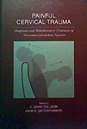 Painful Cervical Trauma: Diagnosis and Rehabilitative Treatment of Neuromusculoskeletal Injuries