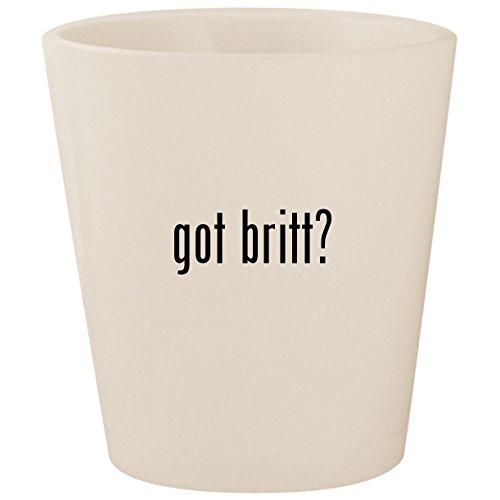 got britt? - White Ceramic 1.5oz Shot Glass