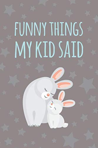 (Funny things my kid said: Parents journal: Record their most quotable moments: Rabbit and stars)