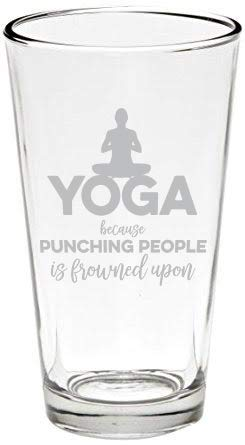 (Yoga - Because Punching People is Frowned Upon, Yoga Beer Pint Glass, 16 oz, Made in)