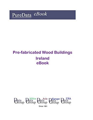 Prefabricated Wood - Pre-fabricated Wood Buildings in Ireland: Market Sector Revenues