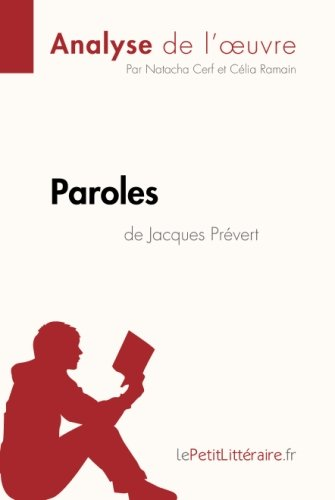 Paroles de Jacques Prévert (Analyse de l'oeuvre): Comprendre la littérature avec lePetitLittéraire.fr (French Edition)