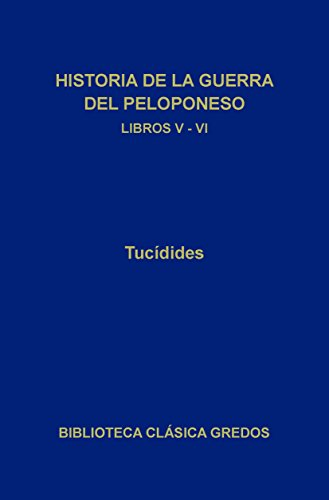 Historia de la guerra del Peloponeso. Libros V-VI (Biblioteca Clsica Gredos) (Spanish Edition)