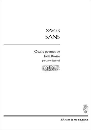 Quatre poemes de Joan Brossa: Per a cor femení de veus ...