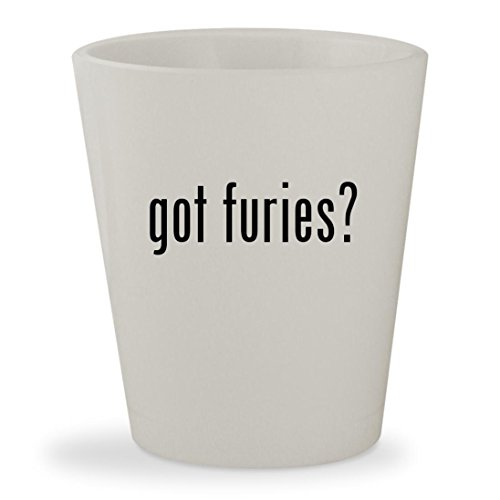 got furies? - White Ceramic 1.5oz Shot Glass
