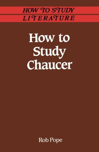 How to Study Chaucer (How to Study Literature)