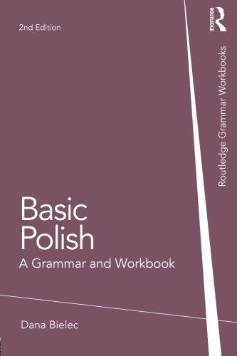 Basic Polish: A Grammar and Workbook (Grammar Workbooks)
