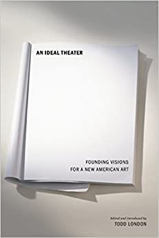 ~WORK~ An Ideal Theater: Founding Visions For A New American Art. hours Subway nahtud green Nerea League incluye