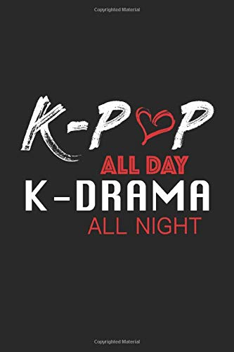 K POP All Day K Drama All Night  K POP Notizbuch Korea Tagebuch 6'x9' Liniert  Ca. DIN A5