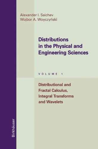 Distributions in the Physical and Engineering Sciences: Distributional and Fractal Calculus, Integral Transforms and Wav