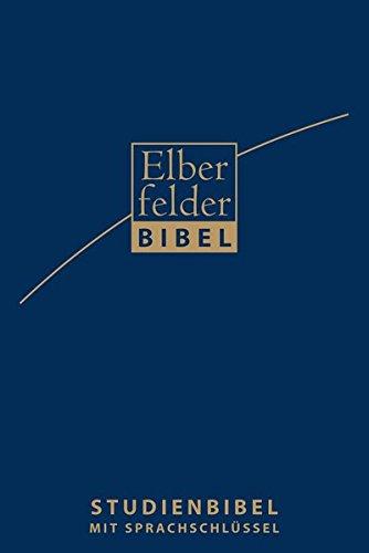 Elberfelder Bibel 2006: Studienbibel mit Sprachschlüssel und Konkordanz
