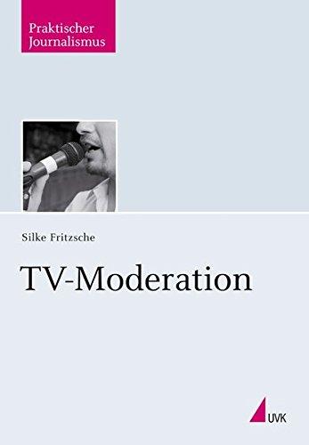 TV-Moderation (Praktischer Journalismus)