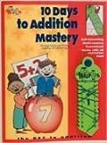 10 Days to Addition Mastery, Marion Stuart, 0943343771