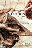The Intention of it All, T. C. Ray, 1452091021