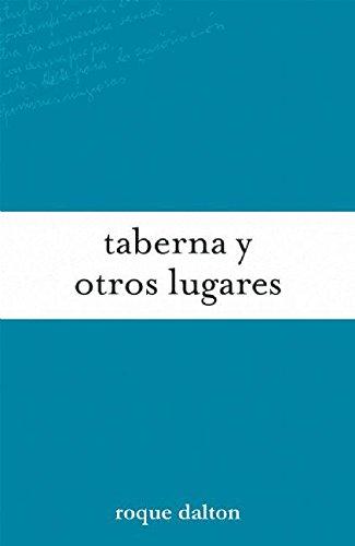 Taberna y otros lugares (Colección Roque Dalton) (Spanish Edition) pdf