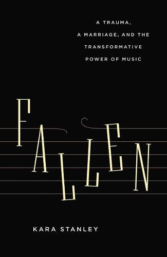 Fallen: A Trauma, a Marriage, and the Transformative Power of Music ebook