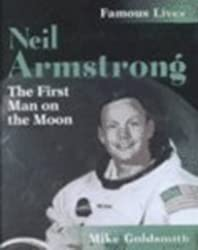 Neil Armstrong: The First Man on the Moon (Famous Lives (Raintree))