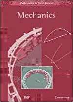 Mechanics Student's book (Mathematics for A and AS Level)