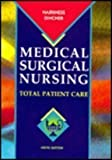 Medical-Surgical Nursing : Total Patient Care, Harkness, Barbara and Dincher, Judith R., 0815140843