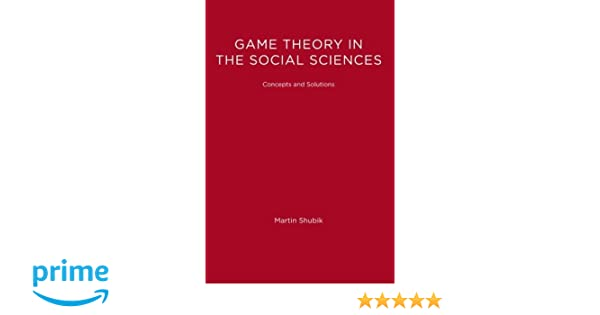 Game theory in the social sciences vol 1 concepts and solutions game theory in the social sciences vol 1 concepts and solutions martin shubik 9780262690911 amazon books fandeluxe Choice Image