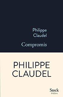 Compromis, Claudel, Philippe