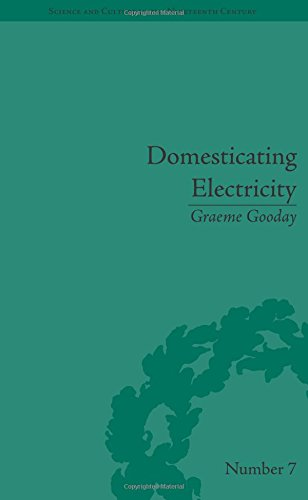 Domesticating Electricity: Technology, Uncertainty and Gender, 1880-1914 (Science and Culture in the Nineteenth Century)