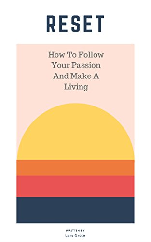 Reset: How To Follow Your Passion And Make A Living